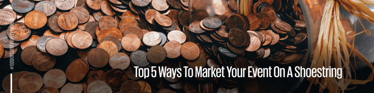 Top-5-Ways-To-Market-Your-Event-On-A-Shoestring-e1559804561702